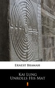 Kai Lung Unrolls His Mat Ernest Bramah - ebook epub, mobi