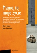 Mamo, to moje życie Henry Cloud - ebook pdf, epub, mobi