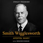 Smith Wigglesworth Stanley Frodsham - audiobook mp3