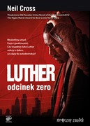 Luther: Odcinek zero Neil Cross - ebook epub, mobi