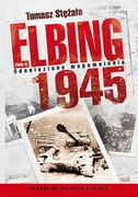 Elbing 1945. Tom 1 Tomasz Stężała - ebook epub, mobi