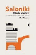 Saloniki. Miasto duchów Mark Mazower - ebook mobi, epub
