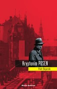 "Kryptonim ""Posen"" Piotr Bojarski - ebook epub, mobi"
