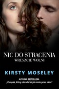 Nic do stracenia. Wreszcie wolni Kirsty Moseley - ebook epub, mobi