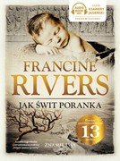 Jak świt poranka Francine Rivers - audiobook mp3