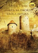 Jankes na dworze króla Artura Mark Twain - audiobook mp3
