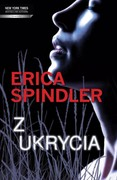 Z ukrycia Erica Spindler - ebook epub, mobi
