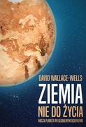 Ziemia nie do życia David Wallace-Wells - ebook epub, mobi