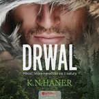 Drwal K.N. Haner - audiobook mp3