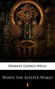 When the Sleeper Wakes Herbert George Wells - ebook mobi, epub
