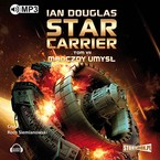 Star Carrier. Tom 7 Ian Douglas - audiobook mp3