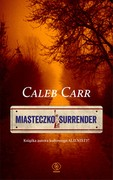 Miasteczko Surrender Caleb Carr - ebook mobi, epub