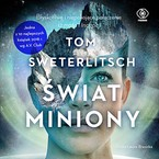 Świat miniony Tom Sweterlitsch - audiobook mp3