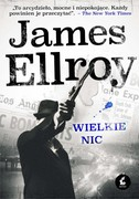 Wielkie nic James Ellroy - ebook mobi, epub