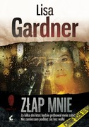Złap mnie Lisa Gardner - ebook mobi, epub