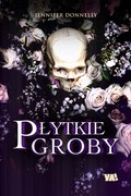Płytkie groby Jennifer Donnelly - ebook epub, mobi