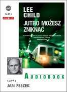 Jutro możesz zniknąć Lee Child - audiobook mp3