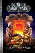 World of Warcraft: Ostatni Strażnik Jeff Grubb - ebook epub, mobi