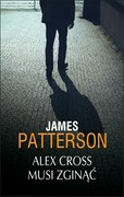 Alex Cross musi zginąć James Patterson - ebook mobi, epub