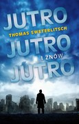 Jutro, jutro i znów jutro Thomas Carl Sweterlitsch - ebook mobi, epub