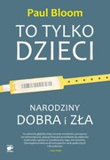 To tylko dzieci Paul Bloom - ebook mobi, epub
