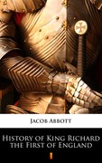 History of King Richard the First of England Jacob Abbott - ebook epub, mobi