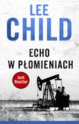 Echo w płomieniach Lee Child - ebook mobi, epub