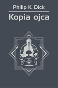 Kopia ojca Philip K. Dick - ebook mobi, epub