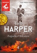 Zagadka Orfeusza Tom Harper - audiobook mp3