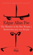 The Murders in the Rue Morgue. Morderstwa przy rue Morgue Edgar Allan Poe - ebook mobi, epub