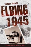 Elbing 1945. Tom 2 Tomasz Stężała - ebook epub, mobi