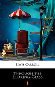 Through the Looking-Glass Lewis Carroll - ebook epub, mobi