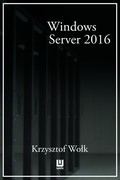 Biblia Windows Server 2016 Krzysztof Wołk - ebook pdf, epub, mobi