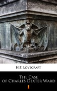 The Case of Charles Dexter Ward Howard Phillips Lovecraft - ebook mobi, epub