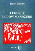 Legendy ludów Mandżurii. Tom 2 Jerzy Tulisow - ebook epub, mobi