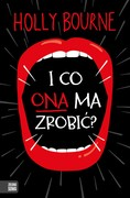 I co ona ma zrobić? Holly Bourne - ebook mobi, epub