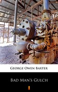 Bad Man's Gulch George Owen Baxter - ebook mobi, epub