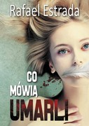 Co mówią umarli Rafael Estrada - ebook mobi, epub