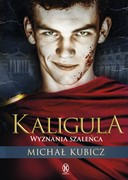 Kaligula Michał Kubicz - ebook mobi, epub