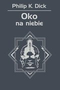 Oko na niebie Philip K. Dick - ebook mobi, epub