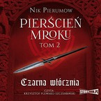 Pierścień Mroku. Tom 2 Nik Pierumow - audiobook mp3