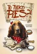 To tylko pies?! Suzanne Selfors - ebook mobi, epub