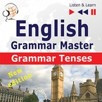 English Grammar Master: Grammar Tenses. Intermediate/Advanced Level: B1–C1 Dorota Guzik - audiobook mp3, pdf