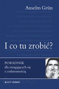 I co tu zrobić? Anselm Grün - ebook epub, mobi
