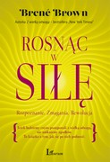 Rosnąc w siłę Brené Brown - ebook epub, mobi