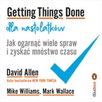 Getting Things Done dla nastolatków Mark Wallace - audiobook mp3