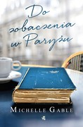 Do zobaczenia w Paryżu Michelle Gable - ebook mobi, epub