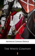 The White Company Arthur Conan Doyle - ebook mobi, epub