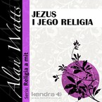 Jezus i Jego religia Alan Watts - audiobook mp3