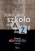 Jaka jest szkoła od A do Ż? Marek Adam Mencel - ebook epub, mobi